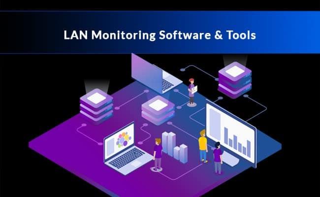 lan monitoring software and tools